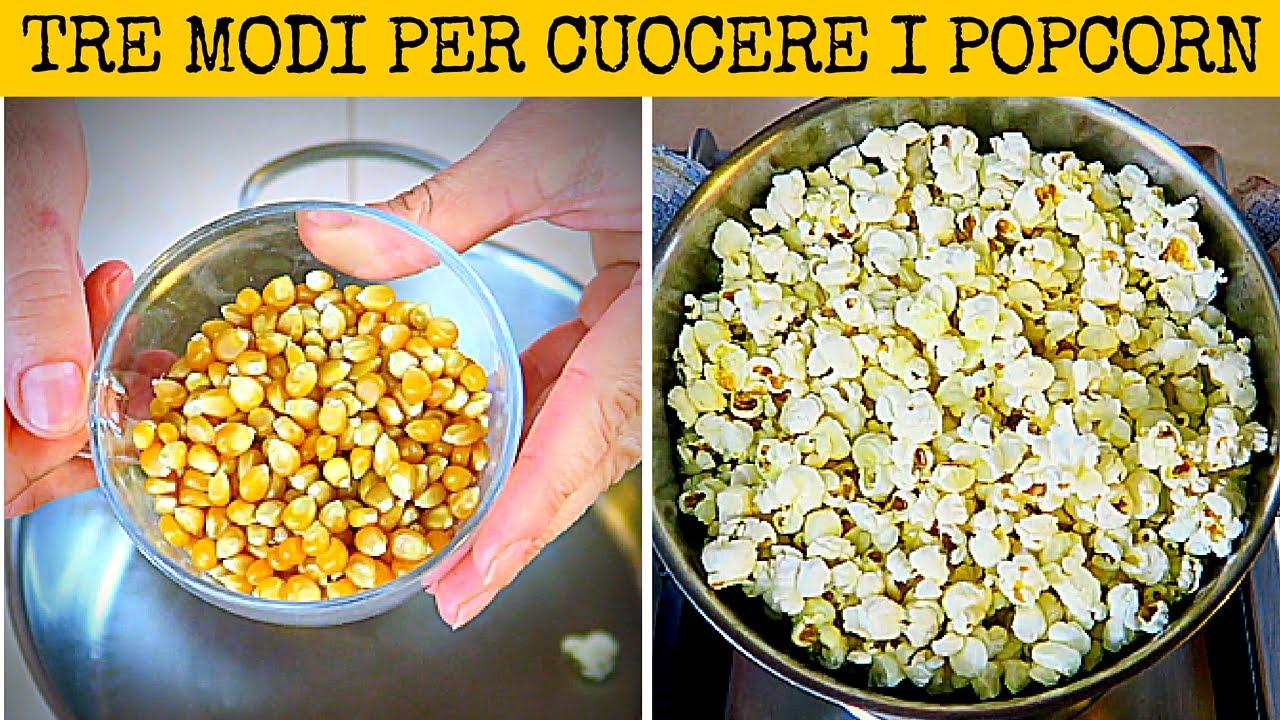 Tre Modi Facili Per Fare I Pop Corn How To Make Butter Free Popcorn 3 Ways