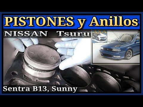Metiendo PISTONES Y ANILLOS, Nissan Tsuru, Sentra b13, Sunny