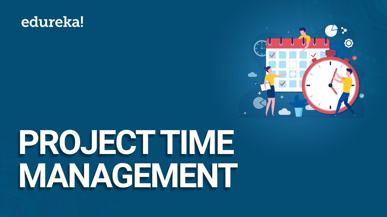 Project Time Management | Project Schedule Management | PMP® Certification Training | Edureka