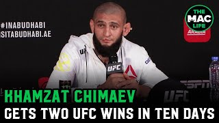 "Khamzat Chimaev on two UFC wins in ten days: ""Smash somebody, get money. It's easy for me."""