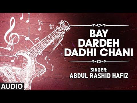 Official : Bay Dardeh Dadhi Chani Full (HD) Song | T-Series Kashmiri Music | Abdul Rashid Hafiz