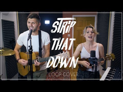 Liam Payne - Strip That Down ft. Quavo (Loop Cover By Ben & Natalie Woodward)