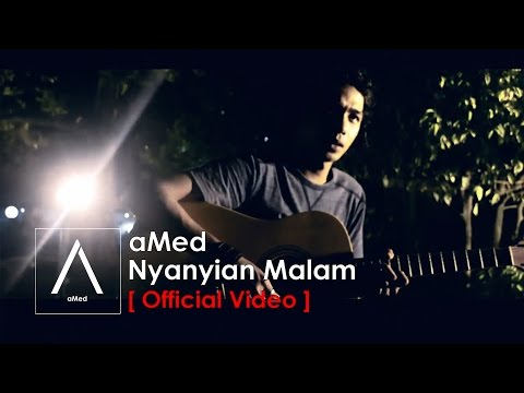 AMed - Nyanyian Malam (Official Music Video)