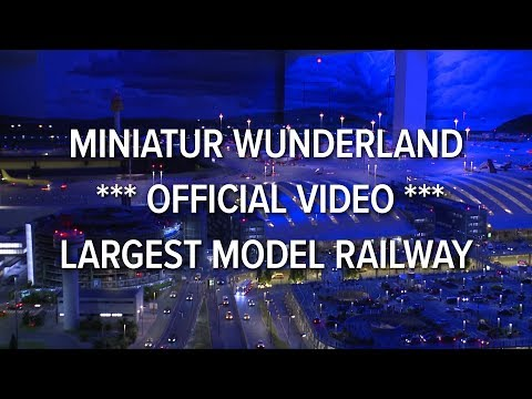 Miniatur Wunderland *** official video *** largest model rai
