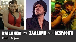 Bailando vs Zaalima vs Despacito feat. Arjun