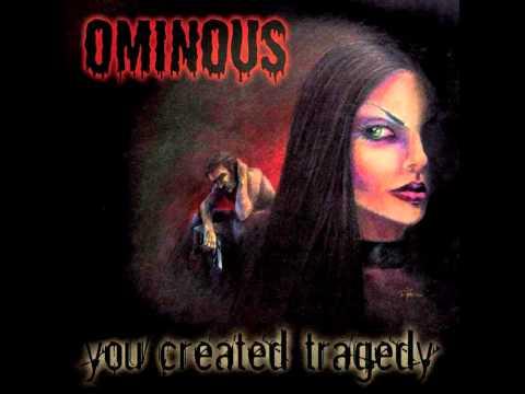 Ominous - You Created Tragedy (Full Album)