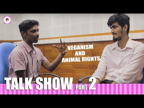 Animal rights Activist Arvind explains Veganism and Animal rights - Part 2   Talk show