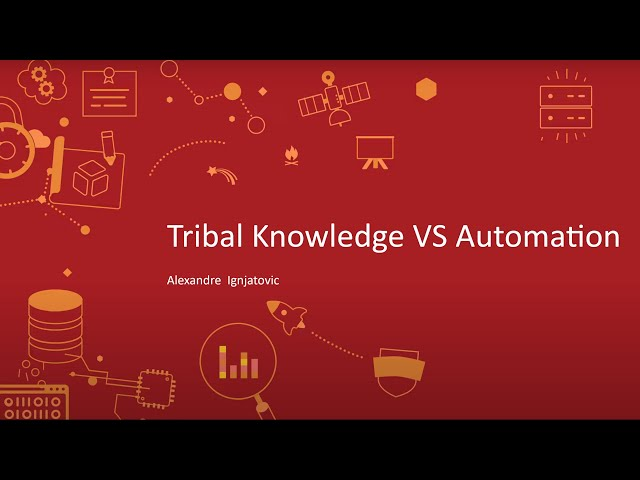 Tribal Knowledge vs Automation