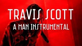Travis Scott - A Man (Instrumental)