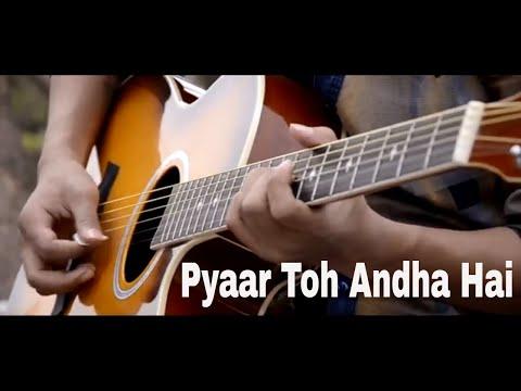 Pyaar Toh Andha Hai I Dipak I Cover I Sheldon Bangera I 2018