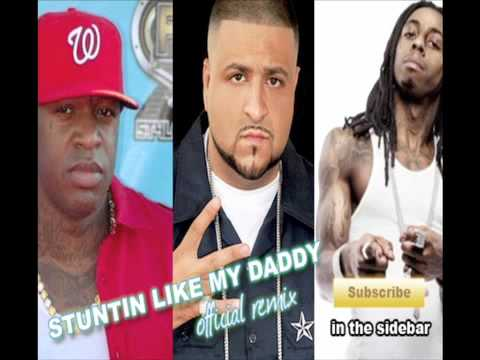 Lil Wayne feat Birdman - Stuntin Like My Daddy (DJ Khaled) OFFICIAL REMIX!!!