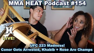 🔴 MMA H.E.A.T. Podcast #154: UFC 223 Madness! Conor Gets Arrested, Khabib + Rose Are Champs