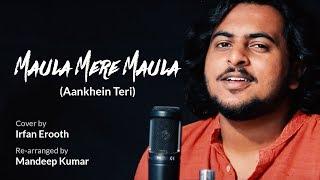 Maula Mere Maula (Aankhein Teri)   Unplugged Cover   Irfan Erooth