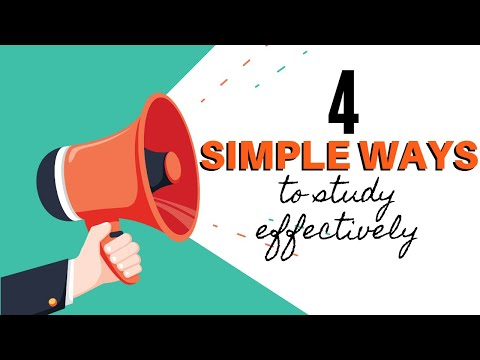 4 Super Simple Ways to Study Effectively