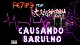 FE7IPE part. $hadow - Causando Barulho