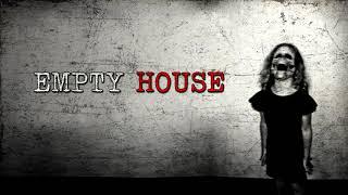 """""""Empty House"""" Creepypasta"""