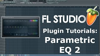 FL Studio Tutorial- How to Use Fruity Parametric EQ 2