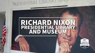 Things to do in Anaheim - Richard Nixon Presidential Library and Museum