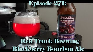 Booze Reviews - Ep. 271 - Red Truck Beer - Blackberry Bourbon Ale