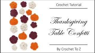 Thanksgiving table confetti - Crochet Tutorial