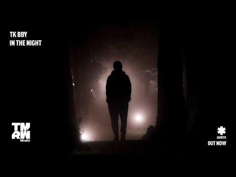 TK bby - In The Night