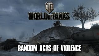 World of Tanks - Random Acts of Violence 24