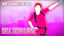 Kill This Love by BLACKPINK (Extreme)   Just Dance 2020   Fanmade by Redoo