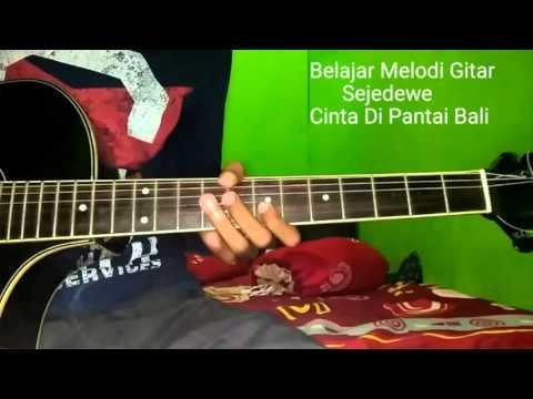 Belajar Melodi Gitar Sejedewe Cinta Di Pantai Bali
