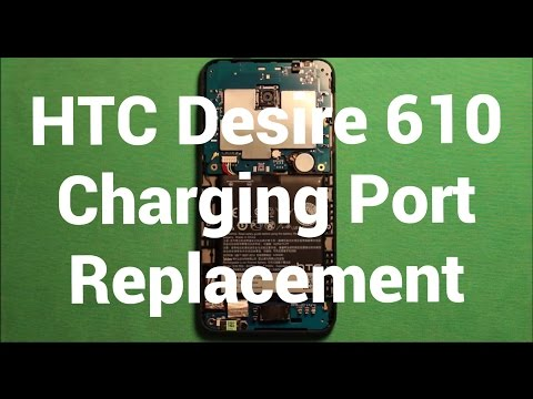 HTC Desire 610 Charging Port Replacement How To Change