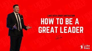 How to be a great leader - Luke Rees | Freedom Podcast