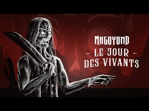 MAGOYOND - Le Jour Des Vivants (Lyric Video)