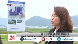 Tập đoàn công nghiệp hàng đầu Thái Lan và dự án tỷ đô tại Việt Nam | VTV24