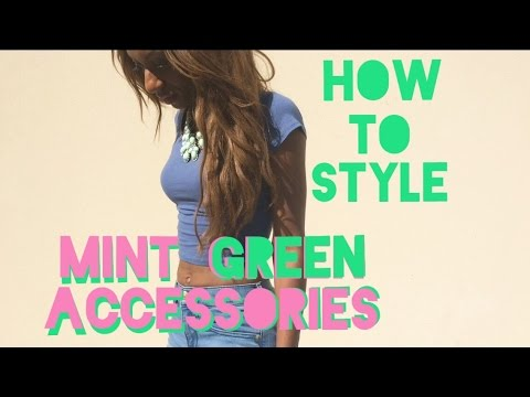 How To Style Mint Green Accessories - Style Cinema #OOTD #Style