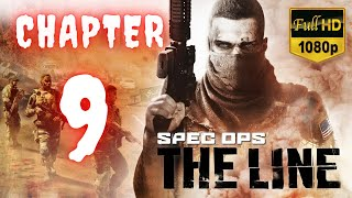Spec Ops The Line   Chapter 9   No Commentary [1080p30 Max Settings] #09