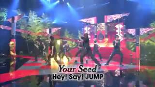 your seed  Hey! Say! JUMP