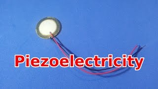 Piezoelectric Generator(Piezoelectric materials generate electricity when they are mechanically deformed. In this video we show how this can be used to make a simple circuit that stores ..., 2014-09-13T17:04:41.000Z)