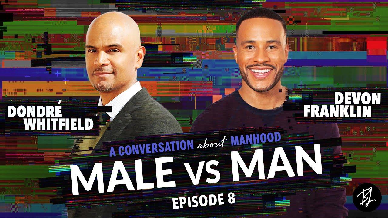 Dondré Whitfield and DeVon Franklin Speak on the Journey to Manhood
