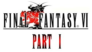 [MOSTLY-BLIND] Let's Play: Final Fantasy VI [001] - It's Gonna Be A Long Journey [1000 Sub Special!]