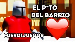 EL MÁS P*TO DEL BARRIO - Mierdijuegos 47