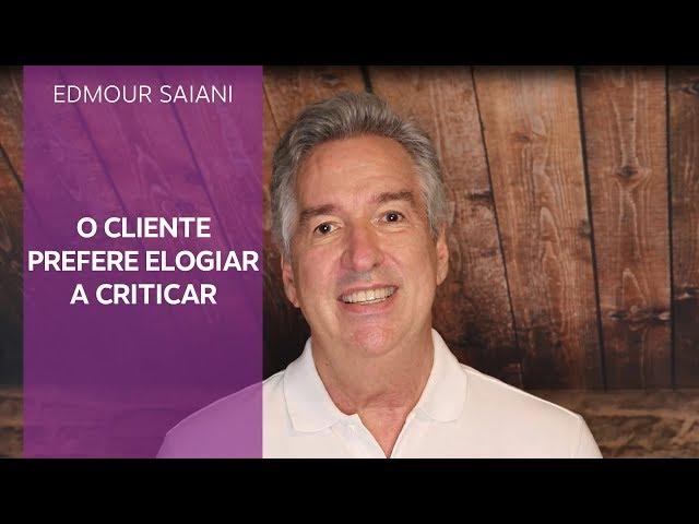 Cliente quer elogiar | Edmour Saiani