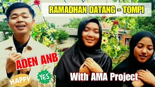 RAMADHAN DATANG ( TOMPI ) Acapella Version | COVER BY ADEN ANB FT. AMA PROJECT