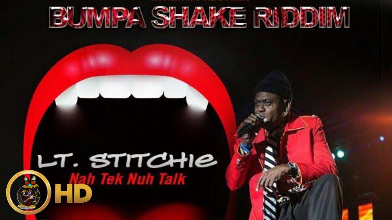 Download Lt. Stitchie - Nah Tek Nuh Talk [Bumpa Shake Riddim] January 2016
