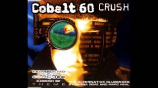 Cobalt 60 - Crush (Command & Conquer Mix) (Crush CDM, Track 1)