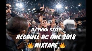 DJ Funk Style - Redbull BC One 2018 Mixtape