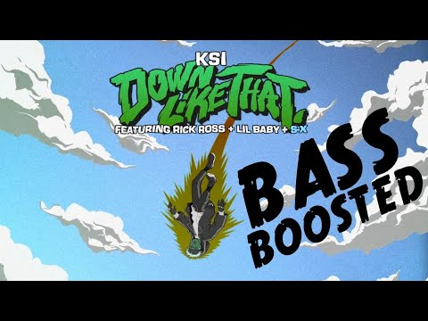 KSI – Down Like That BASS BOOSTED (feat. Rick Ross, Lil Baby & S-X)