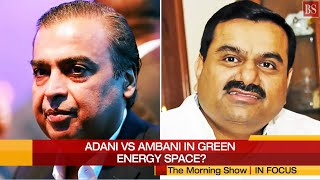 Adani vs Reliance: Stage is set for India's Green Energy Revolution