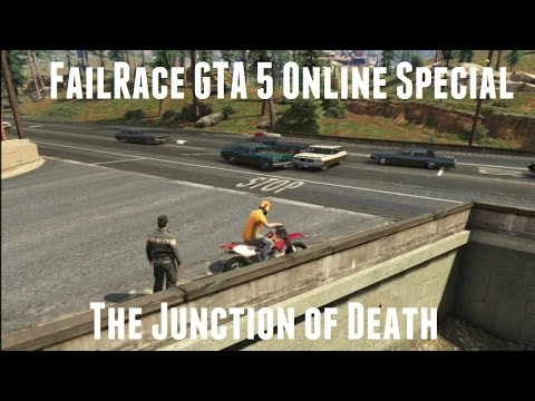FailRace GTA 5 Online *Special* -  The Junction Of Death