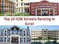 Top 10 ICSE Schools Ranking In Surat | For More Details Refer Description