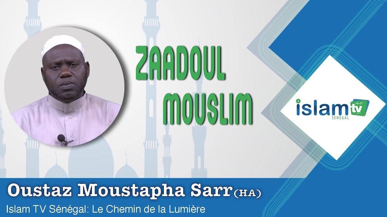 Oustaz Moustapha SARR (Abou Anas) - Zaadoul Mouslim - Épisode 01