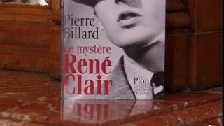 Pierre Billard : le mystère de René CLAIR